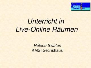 Unterricht in  Live-Online Räumen