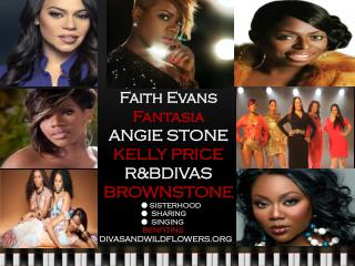 Faith Evans Fantasia ANGIE STONE KELLY PRICE R&BDIVAS BROWNSTONE ●  SISTERHOOD  ●   SHARING