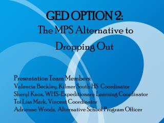GED OPTION 2: The MPS Alternative to Dropping Out