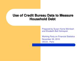 Use of Credit Bureau Data to Measure Household Debt