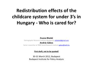 Redistribution effects of the childcare system for under 3's in Hungary - Who is cared for?