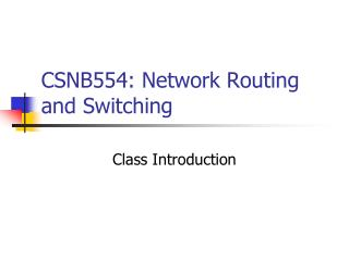 CSNB554: Network Routing and Switching