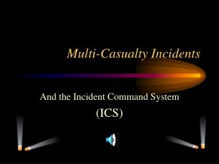 Multi-Casualty Incidents