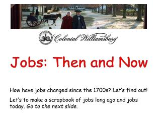 How have jobs changed since the 1700s? Let�s find out!