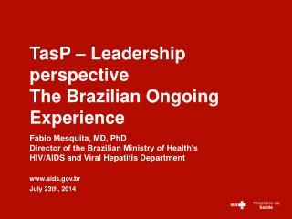 Fabio Mesquita, MD, PhD Director of the Brazilian Ministry of Health's