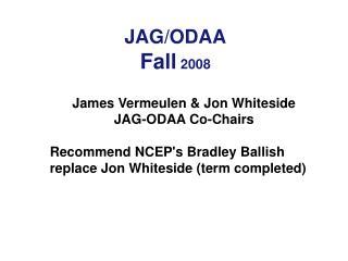 JAG/ODAA Fall  2008