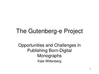 The Gutenberg-e Project