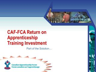 CAF-FCA Return on Apprenticeship Training Investment