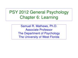 PSY 2012 General Psychology Chapter 6: Learning