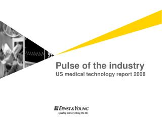 Pulse of the industry US medical technology report 2008