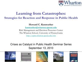 Crises as Catalyst in Public Health Seminar Series   September 13, 2010