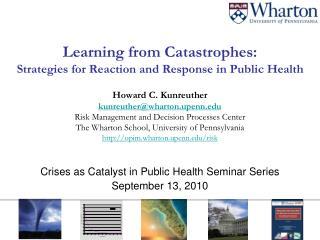Crises as Catalyst in Public Health Seminar Series   September 13, 2010