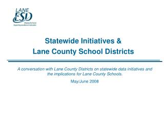Statewide Initiatives & Lane County School Districts