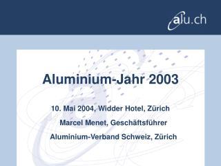 Aluminium-Jahr 2003