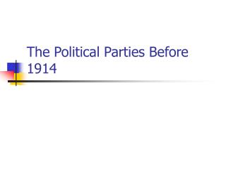 The Political Parties Before 1914