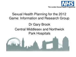 Sexual Health Planning for the 2012 Game: Information and Research Group