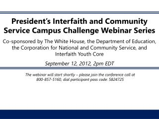 President � s Interfaith and Community Service Campus Challenge Webinar Series