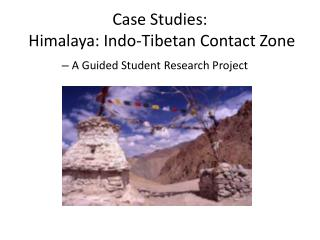 Case Studies:   Himalaya: Indo-Tibetan Contact Zone