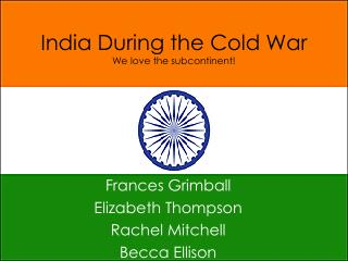 India During the Cold War We love the subcontinent!