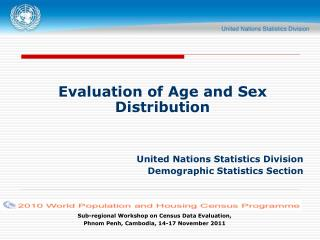 Evaluation of Age and Sex Distribution United Nations Statistics Division