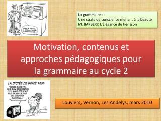 Motivation, contenus et  approches p dagogiques pour        la grammaire au cycle 2