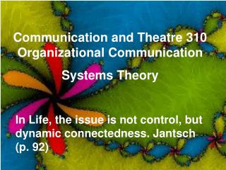 Communication and Theatre 310 Organizational Communication  Systems Theory