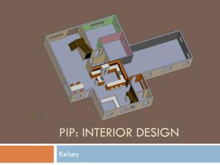 PIP: Interior Design