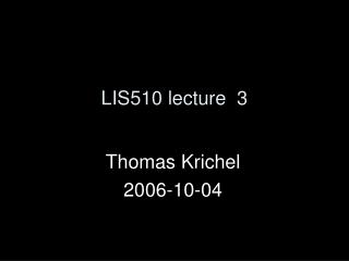 LIS510 lecture  3
