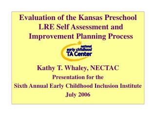 Evaluation of the Kansas Preschool LRE Self Assessment and Improvement Planning Process