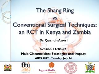The Shang Ring  vs Conventional Surgical  Techniques: an RCT in Kenya and Zambia