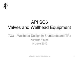 API SC6  Valves and Wellhead Equipment