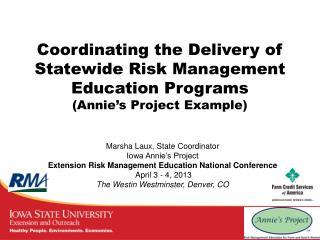Marsha Laux, State Coordinator Iowa Annie's Project