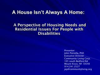 A House Isn't Always A Home: