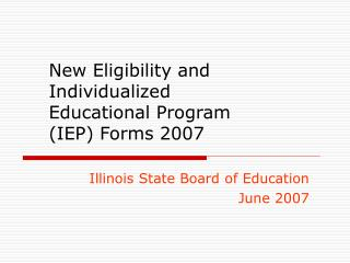 New Eligibility and Individualized Educational Program IEP Forms 2007