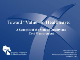 "Toward "" Value "" in  Healthcare :"
