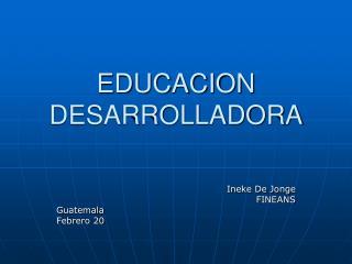 EDUCACION  DESARROLLADORA