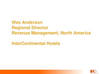Wes Anderson Regional Director  Revenue Management, North America InterContinental Hotels
