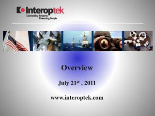 Overview July 21 st  , 2011 interoptek