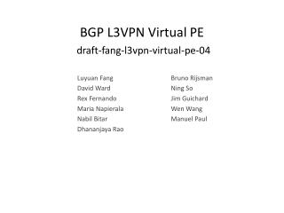 BGP L3VPN Virtual  PE draft-fang-l3vpn-virtual-pe-04