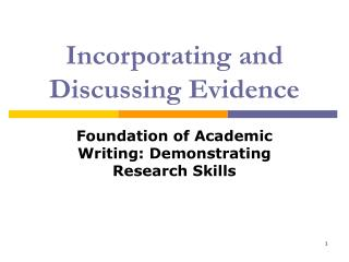 Incorporating and Discussing Evidence