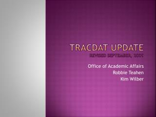 TracDat  Update revised September, 2009