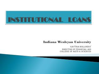 INSTITUTIONAL   LOANS