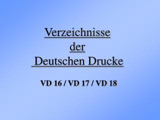 Verzeichnisse  der  Deutschen Drucke