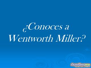 ¿Conoces a Wentworth Miller?