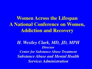 Women Across the Lifespan A National Conference on Women, Addiction and Recovery