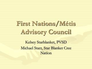 First Nations/M étis Advisory Council