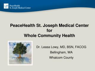 PeaceHealth St. Joseph Medical Center for  Whole Community Health