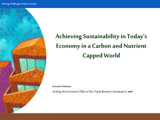 Achieving Sustainability in Today's Economy in a Carbon and Nutrient Capped World