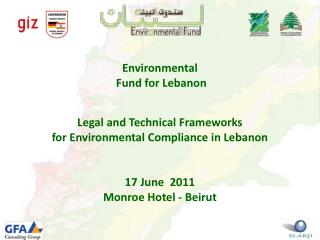 Environmental      Fund for Lebanon Legal and Technical Frameworks