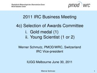 2011 IRC Business Meeting 4c)  Selection of Awards Committee